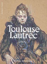 Toulouse-Lautrec : résolument moderne : l'expo