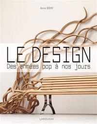 Le design : des années pop à nos jours