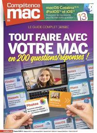 Compétence Mac. n° 65, Tout faire avec votre Mac en 200 questions-réponses ! : le guide complet