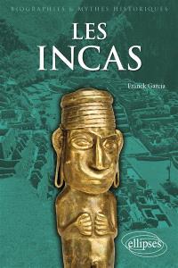 Les Incas : rencontre avec le dernier Etat préhispanique des Andes