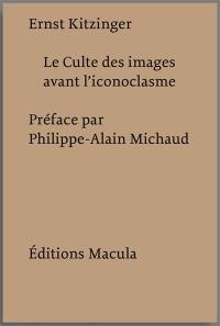 Le culte des images avant l'iconoclasme (IVe-VIIe siècles)
