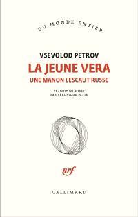 La jeune Vera : une Manon Lescaut russe