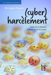(Cyber)harcèlement : sortir de la violence, à l'école et sur les écrans