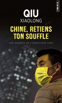 Une enquête de l'inspecteur Chen, Chine, retiens ton souffle