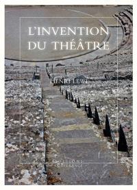 L'invention du théâtre : et autres fictions