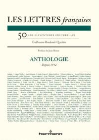 Les Lettres françaises : cinquante ans d'aventures culturelles : anthologie depuis 1942