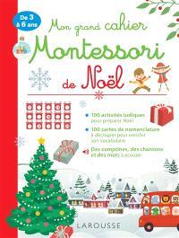 Mon grand cahier Montessori de Noël : de 3 à 6 ans