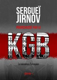 Pourchassé par le KGB : la naissance d'un espion