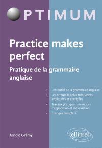 Practice makes perfect : pratique de la grammaire anglaise
