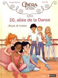 20, allée de la danse. Volume 1, Amies et rivales