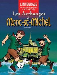 Une aventure extraordinaire de Vick et Vicky : l'intégrale, Les archanges du Mont-Saint-Michel : l'intégrale