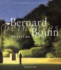 Bernard Bouin : peintures : du réel au mystère