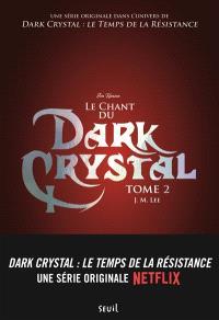 Dark Crystal. Volume 2, Le chant du Dark Crystal
