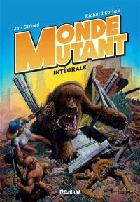 Monde mutant : intégrale