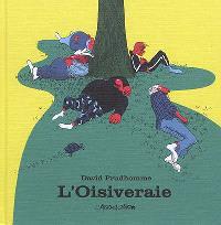 David Prudhomme, L'oisiveraie