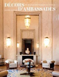 Décors d'ambassades : art et diplomatie française au XXe siècle
