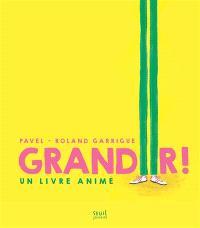 Grandir ! : un livre animé