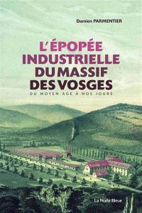 L'épopée industrielle du massif des Vosges : du Moyen-Age à nos jours