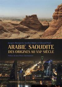 Arabie saoudite des origines au XXIe siècle