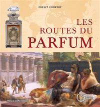 Les routes du parfum : le parfum, patrimoine de l'humanité