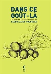 Dans ce goût-là : 39 recettes de cuisine littéraires