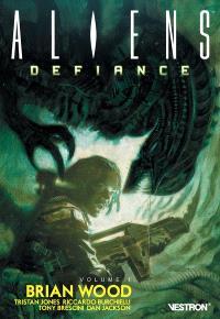 Aliens : défiance. Volume 1
