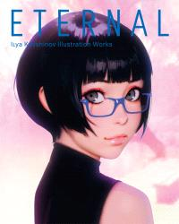 ETERNAL ILYA KUVSHINOV ILLUSTRATION WORKS /ANGLAIS