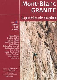 Mont-Blanc granite : les plus belles voies d'escalade. Volume 3, Charpoua, Talèfre, Leschaux