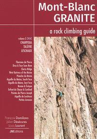 Mont-Blanc granite : a rock-climbing guide. Volume 3, Charpoua, Talèfre, Leschaux