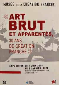 """Musée de la création franche - """"Art Brut et Apparentés, 30 ans de Création Franche"""""""