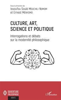 Culture, art, science et politique : interrogations et débats sur la modernité philosophique
