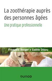 La zoothérapie auprès des personnes âgées : une pratique professionnelle