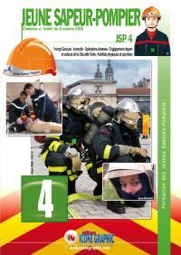 Jeune sapeur-pompier : JSP : conforme à l'arrêté du 8 octobre 2015. Volume 4, Prompt secours, incendie, opérations diverses, engagement citoyen et acteurs de la sécurité civile, activités physiques et sportives