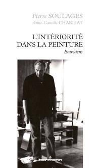L'intériorité de la peinture : entretiens avec Anne-Camille Charliat
