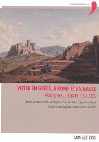 Voter en Grèce, à Rome et en Gaule : pratiques, lieux et finalités