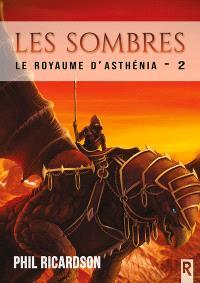 Le royaume d'Asthénia. Volume 2, Les Sombres