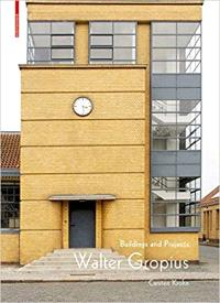 Walter Gropius: Buildings and Projects Arbeitstitel