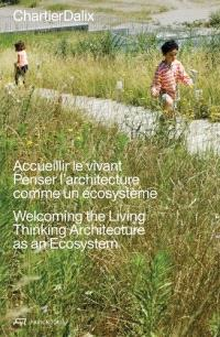 ChartierDalix Welcoming the Living: Thinking Architecture as an Ecosystem