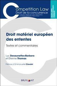 Droit matériel européen des ententes : textes et commentaires