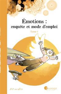 Emotions : enquête et mode d'emploi. Volume 1