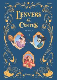 L'envers des contes : tomes 1 à 3