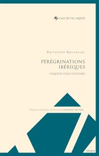 Pérégrinations ibériques : esquisse d'ego-histoire