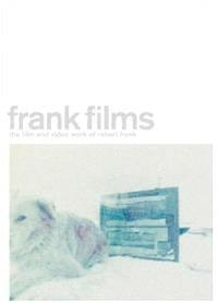 ROBERT FRANK THE FILMS AND VIDEO WORK /ANGLAIS