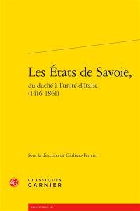 Les Etats de Savoie : du duché à l'unité d'Italie (1416-1861)