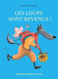 Les loups sont revenus ! : 4 histoires d'Igor et Lucas