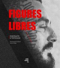Figures libres : portraits & tatouages