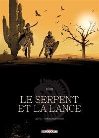 Le serpent et la lance. Volume 1, Ombre-Montagne