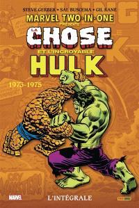 Marvel two-in-one : l'intégrale, La Chose et l'incroyable Hulk : 1973-1975
