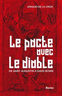 Le pacte avec le diable : de saint Augustin à David Bowie