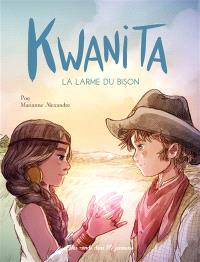 Kwanita : la larme du bison